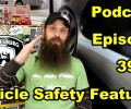 A look At Vehicle Safety Systems ~ Podcast Episode 39