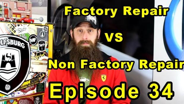 Factory Repairs VS Non Factory Repairs ~ Podcast Episode 34