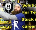 Solutions For Techs Stuck In Career Rut ~ Podcast Episode 42