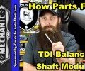 How The VW TDI Balance Shaft Module Fails ~ Video