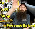 The State Of The Shop ~ Podcast Episode 58