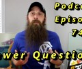 Viewer Questions Answered ~ Podcast Episode 74