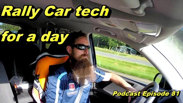 Rally Car Technician For A Day ~ Audio Podcast Episode 81