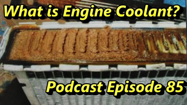 What Is Engine Coolant ~ Podcast Episode 85