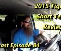 2015 Tiguan Short Term Review ~ Podcast Episode 84