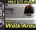 MK3 Project Car Walk Around ~ Video 1