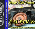 How VW Parts Fail ~ 2.5L Valve Cover with PCV Valve