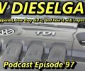VW Diesel Scandal AKA DIESELGATE ~ Episode 97