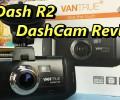 DashCam Review ~ VanTrue Ondash R2