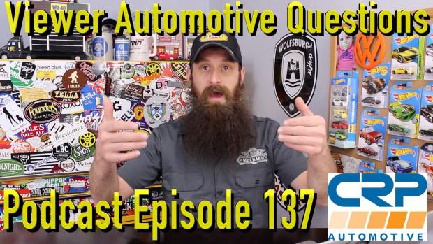 Viewer Automotive Questions ~ Podcast Episode 137