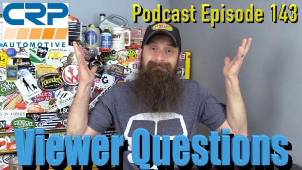 Viewer Automotive Questions ~ Podcast Episode 143