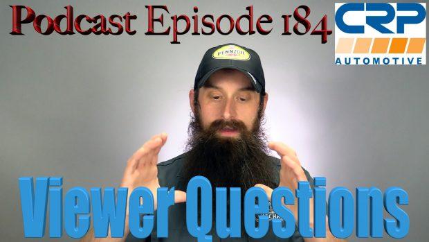 Viewer Automotive Questions ~ Podcast Episode 184