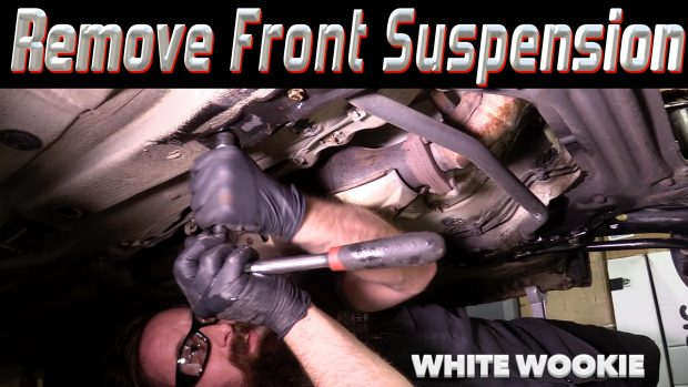 Removing The Front Suspension ~ White Wookie