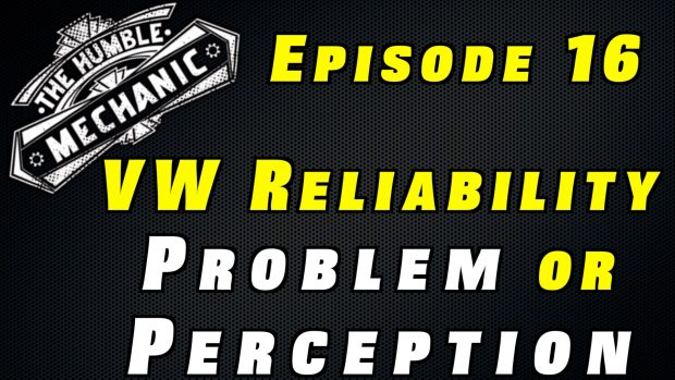 Is Volkswagen Reliability a Problem, or Just Perception? ~ Audio Podcast Episode 16