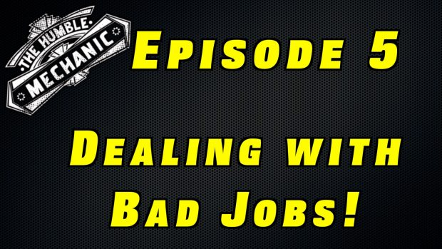 Dealing With Bad Jobs As A Mechanic ~ Podcast Episode 5