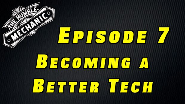 Becoming a Better Technician ~ Podcast Episode 7