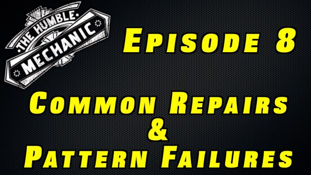 Common Car Repairs and Patten Failures ~ Podcast Episode 8