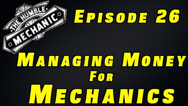 How To Manage Money as a Mechanic ~ Audio Podcast Episode 26