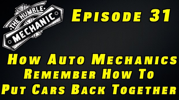 How Auto Mechanics Remember How To Put Cars Back Together ~ Audio Podcast Episode 31