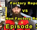 Factory Repairs VS Non Factory Repairs ~ Podcast Episode 34
