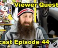 Viewer Questions ~ Podcast Episode 44