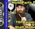 How The VW TDI Balance Shaft Module Fails ~ Video