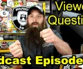 Viewer Questions ~ Podcast Episode 56