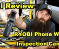 RYOBI Phone Works Inspection Camera Review ~ Video
