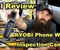 RYOBI Phone Works Inspection Camera Review ~ Video