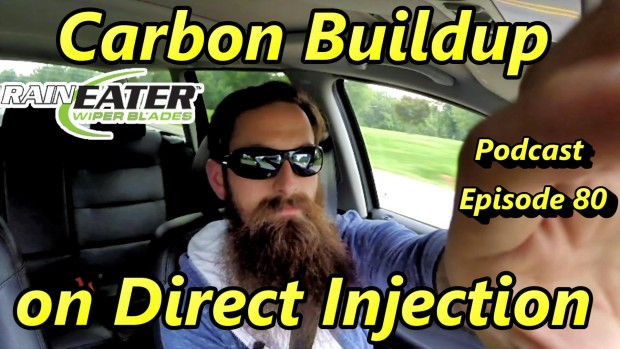 Preventing and Fixing Carbon Issues for Direct Injection Engines ~ Episode 80