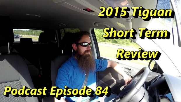 2015 Tiguan Short Term Review ~ Podcast Episode 84