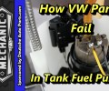 How VW Parts Fail ~ In Tank Fuel Pumps