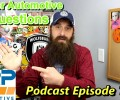 Viewer Automotive Questions ~ Podcast Episode 103