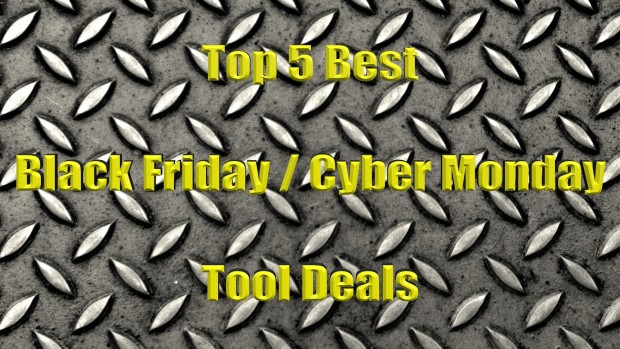 Top 5 Black Friday and Cyber Monday Tool Deals