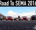 The Road To SEMA 2016