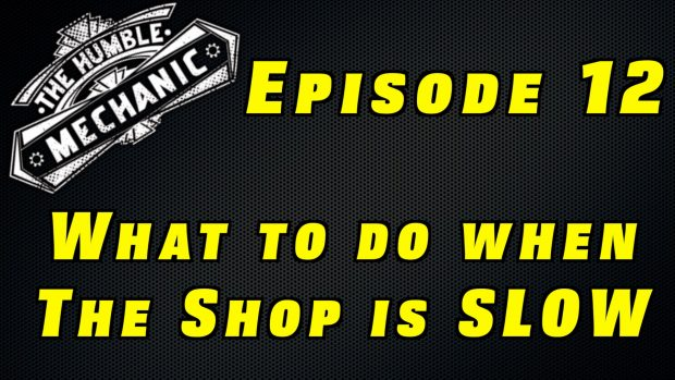 What To Do When The Shop Is Slow ~ Audio Podcast Episode 12