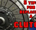 5 Tips For Replacing A Clutch