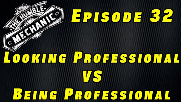 Looking Professional VS Being Professional ~ Audio Podcast Episode 32