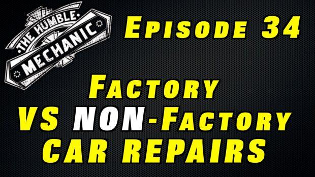 Factory VS Non Factory Car Repairs ~ Audio Podcast Episode 34