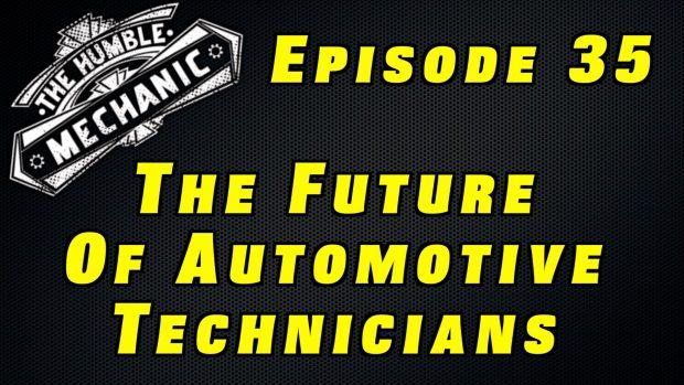 The Future of Automotive Technicians ~ Audio Podcast Episode 35